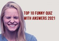Top 10 Funny Quiz With Answers 2021