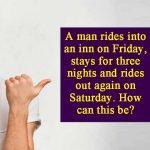 A man rides into an inn on Friday